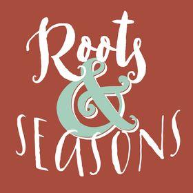 Roots & Seasons .