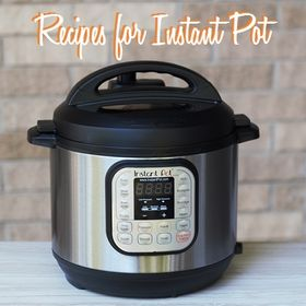 Recipes for Instant Pot