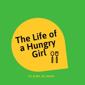 The Life of a Hungry Girl