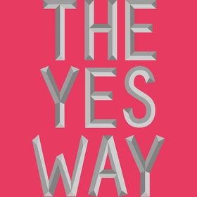 The Yes Way