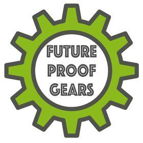 Future Proof Gears