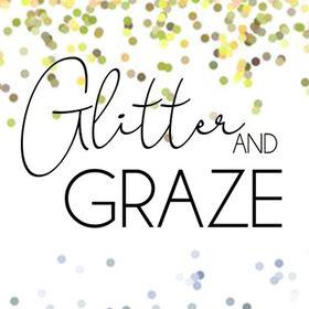Glitter and Graze
