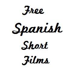 Free Spanish Short Films