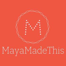 MayaMadeThis