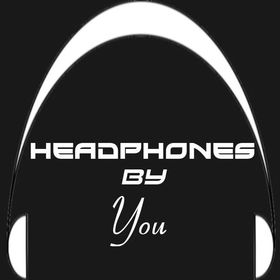 Headphones By You