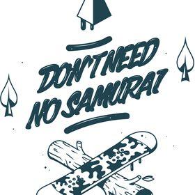 DONT NEED NO SAMURAI