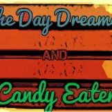 The Day Dreamer and Candy Eater