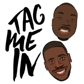Tag Me In Podcast (Black British Podcasters)