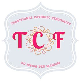 Traditional Catholic Femininity
