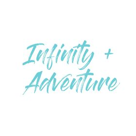 infinity and adventure