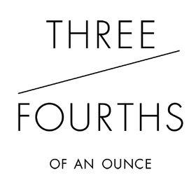 Three-Fourths of an Ounce