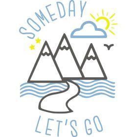 Someday Let's Go