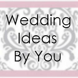 Wedding Ideas By You