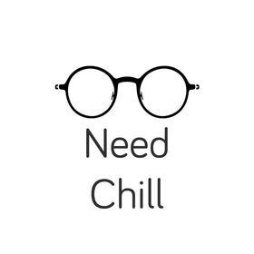 Need Chill
