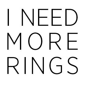 I NEED MORE RINGS