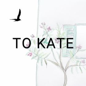 To Kate
