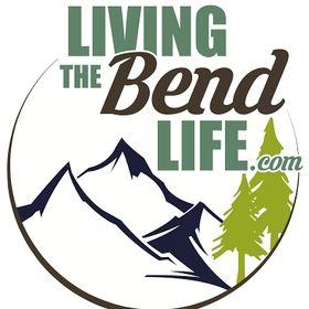 Living the Bend Life ~ Bend Oregon