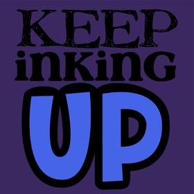 Keep Inking Up