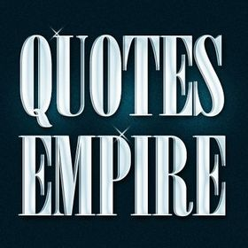 Quotes Empire