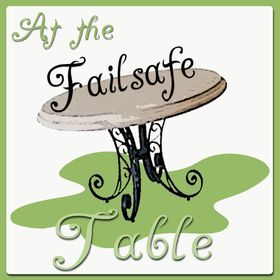 At the FAILSAFE Table