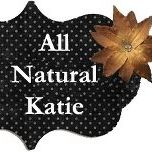 All Natural Katie Blog