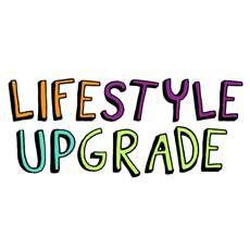 Lifestyle Upgrade 101