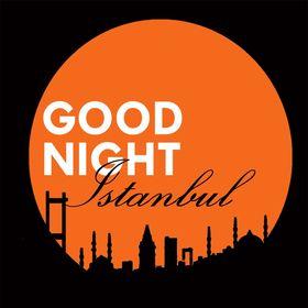 Good Night Istanbul