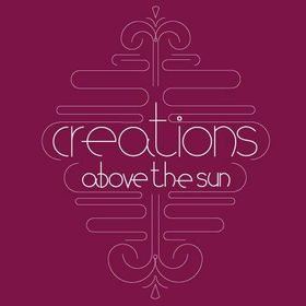 Creations Above the Sun