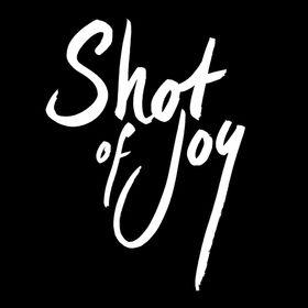SHOT OF JOY