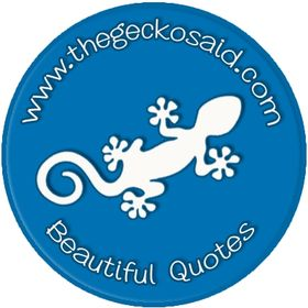 TheGeckoSaid Quotes