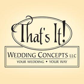 That's It! Wedding Concepts by Susan Moran, LLC