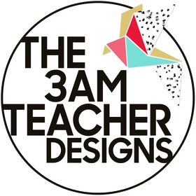The 3AM Teacher Designs