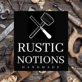Rustic Notions