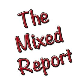 The Mixed Report
