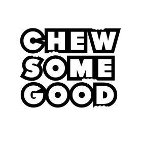 Chewsomegood