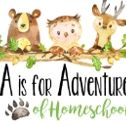 A is for Adventures of Homeschool