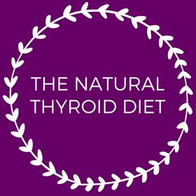 The Natural Thyroid Diet. Your Holistic Guide to Living Well, Living Vibrantly