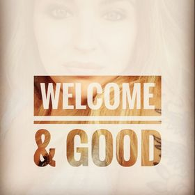 Welcome&good