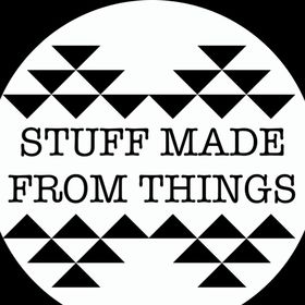 Stuff Made From Things