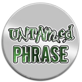 Untamed Phrase - Motivational Posters and Printables