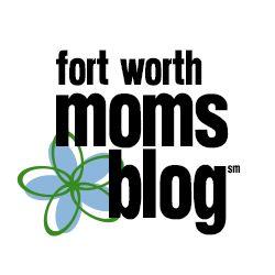 Fort Worth Moms Blog