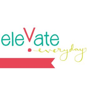 Elevate Everyday