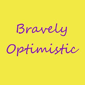 Bravely Optimistic