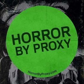 Horror By Proxy