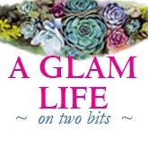 A Glam Life on Two Bits
