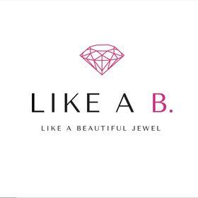 LIKE A B.