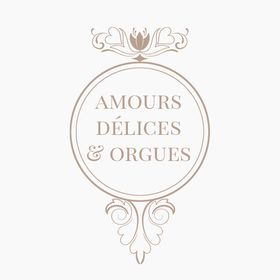 Amours Délices & Orgues