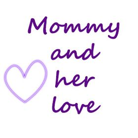 Mommy and her love