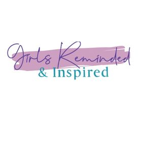 Girls Reminded & Inspired