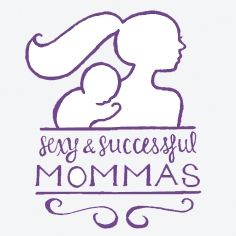 Sexy and Successful Mommas